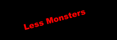Less Monsters