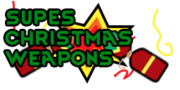 Supes Christmas Weapons