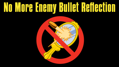 No More Enemy Bullet Reflection