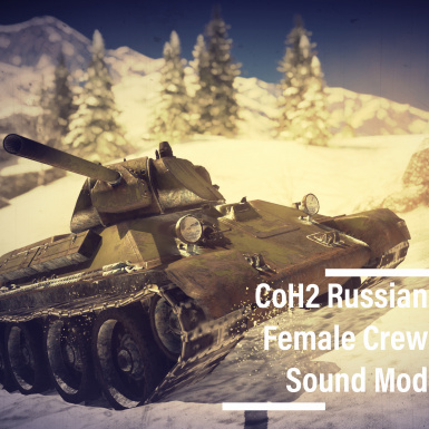 CoH2 Russian Female Crew Sound Mod