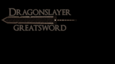 Dragonslayer and Refinished Greatswords