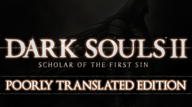 Dark Souls 2 SotFS - Poorly Translated Edition