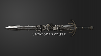 Gothic Weapons Rebuilt