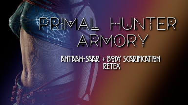 Primal Hunter Armory - Antaam-saar and Body Scarification for FROSTY
