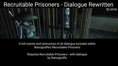 Recruitable Prisoners - Dialogue Rewritten (English) - MERGED INTO MAIN MOD