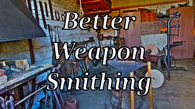 Better Weaponsmithing
