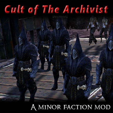 Cult of The Archivist - A Minor Faction Mod
