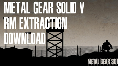 Metal Gear Solid V - RM-Extraction