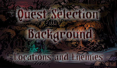 Quest Selection Background - Locations and Enemies