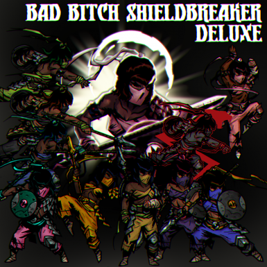 Bad Bitch Shieldbreaker Deluxe