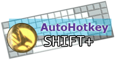 Autohotkey SHIFT PLUS