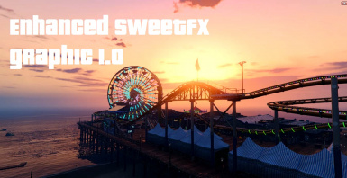 GTA 5 Enhanced SweetFX Graphic Mod