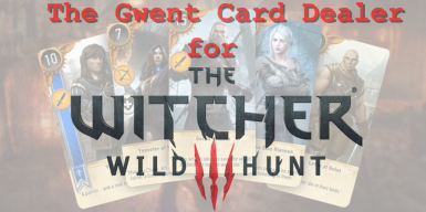 The Gwent Card Dealer