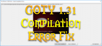 GOTY 1.31 Compilation Error Fix