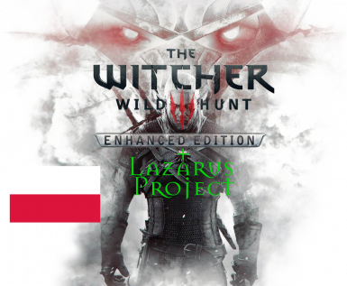W3EE - The Witcher 3 Enhanced Edition plus Lazarus Project - Polski jezyk
