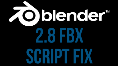 Blender 2.8 FBX Script Fix