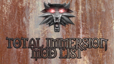 Total Immersion Mod List at The Witcher 3 Nexus - Mods and