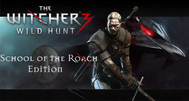 The Witcher 3  Wild Hunt - School of the Roach Edition (OPEN BETA)
